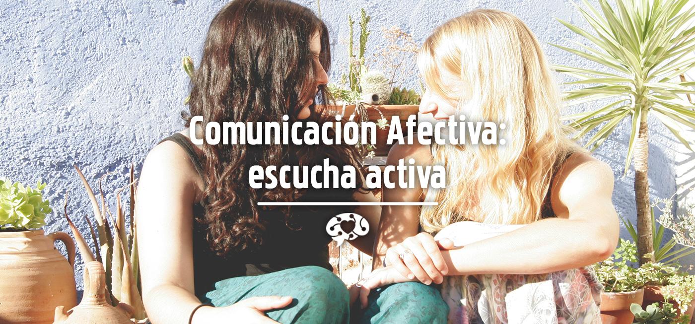 Comunicación Afectiva II : escucha activa