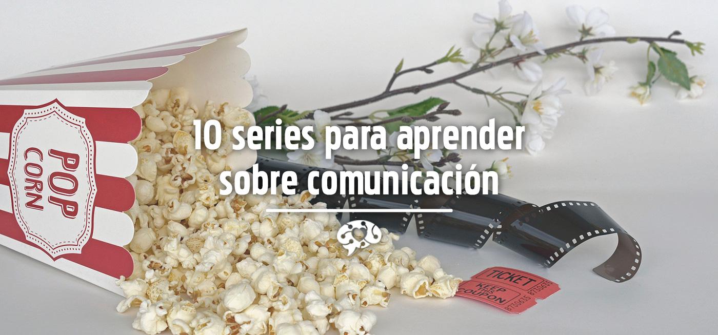 10 series para aprender sobre comunicación