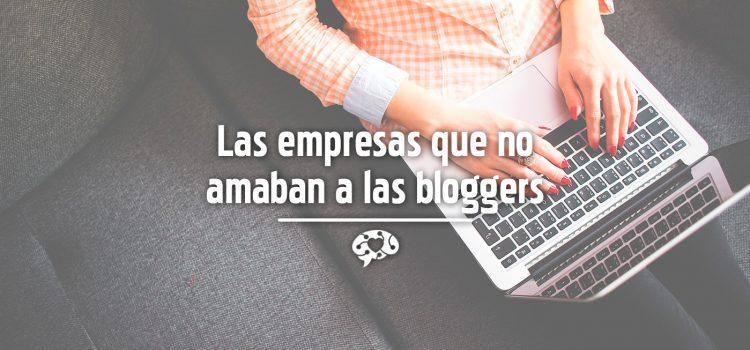 Las empresas que no amaban a las bloggers