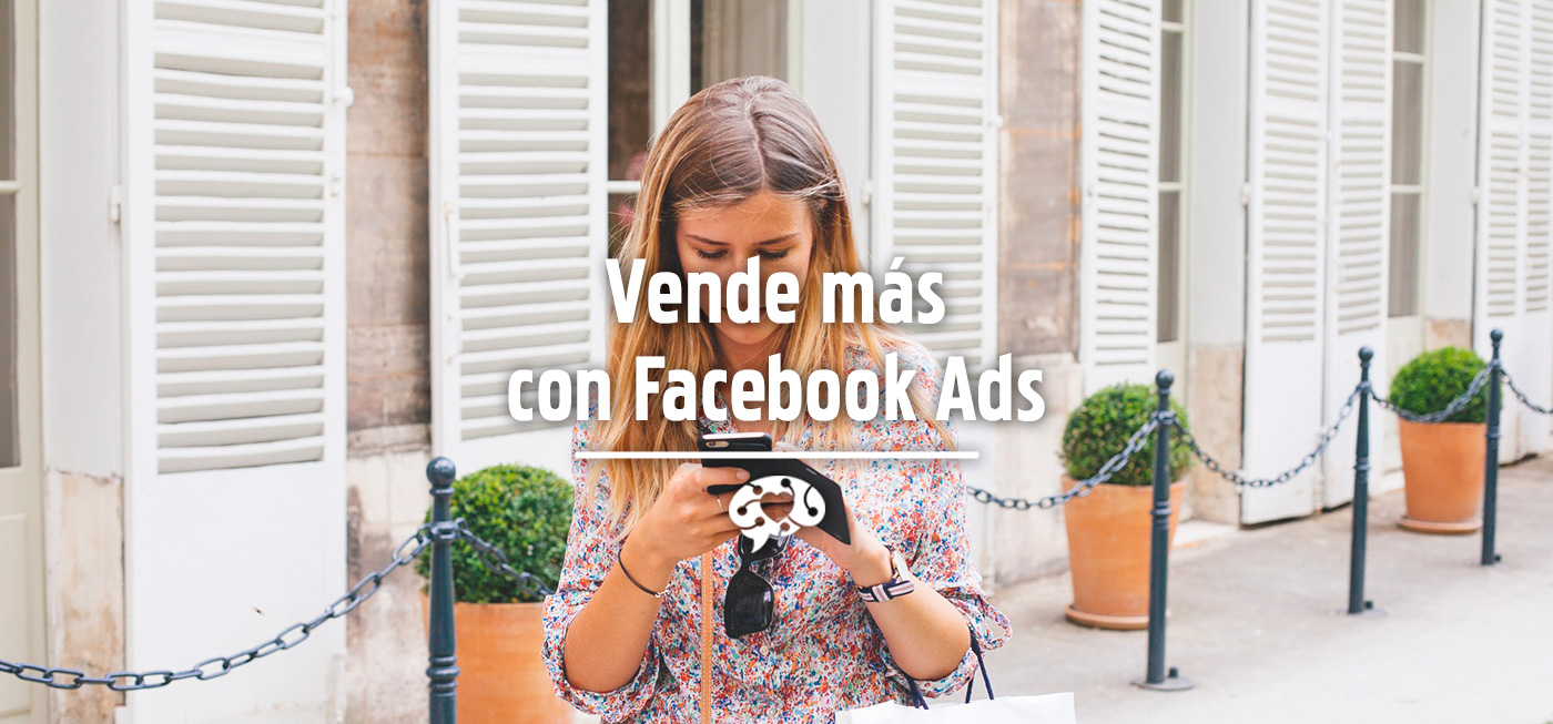 Vende más con Facebook Ads