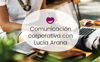 #1 Ingobernables: Comunicación corporativa con Lucía Arana