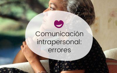 #3 Ingobernables. Comunicación intrapersonal: errores