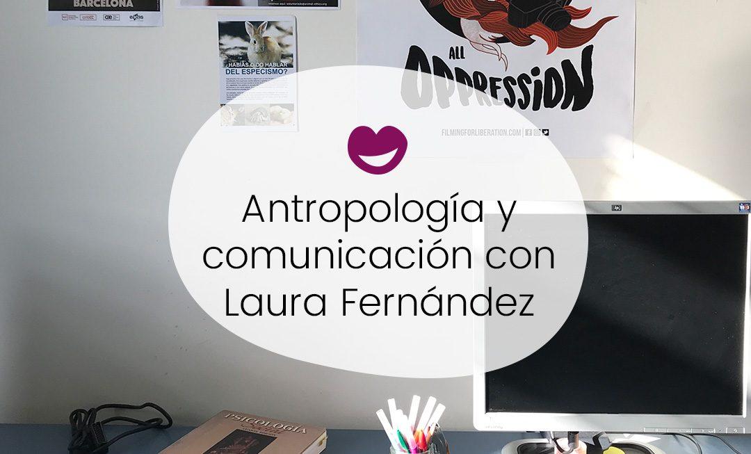 #9 Ingobernables. Antropología y comunicación con Laura Fernández