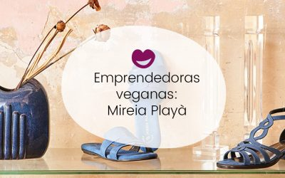 #13 Ingobernables. Emprendedoras veganas: Mireia Playà, calzado vegano