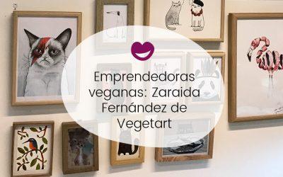 #15 Ingobernables. Emprendedoras veganas: Zaraida Fernández de Vegetart